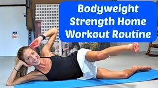 Bodyweight Strength Home Workout Routine. 25 Minute Total Body Exercise.