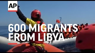 Over 600 migrants from Libya rescued