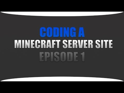 Let's Code: A Minecraft Website Episode 1