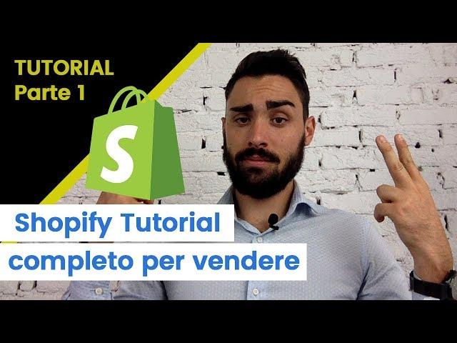 Shopify tutorial ita 2019 - Dropshipping e come vendere online [Parte 1]