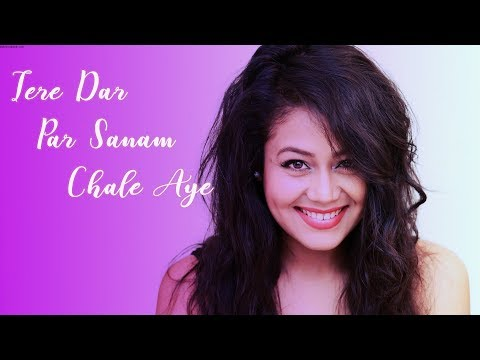 Tere Dar Par Sanam | Sonu Kakkar | Neha Kakkar | Lyrical Video Song 2018