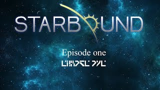 """Starbound Episode 1: Death by """"tentacle Porn"""""""