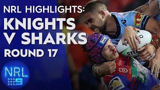NRL Highlights: Knights v Sharks - Round 17 | NRL on Nine