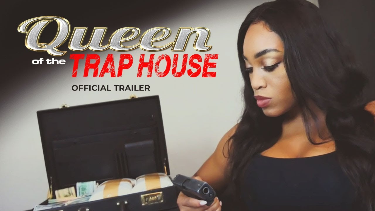 New Movie Alert! Queen of The Trap House - Official Trailer - Coming Soon