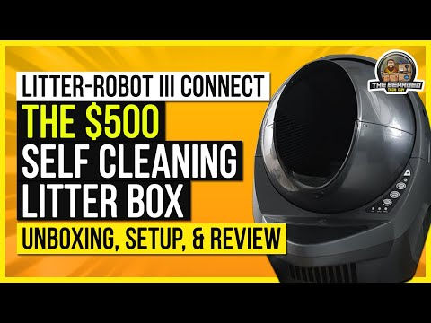 Litter-Robot III Connect - The $500 self cleaning litter box: Unboxing, Setup, & Review