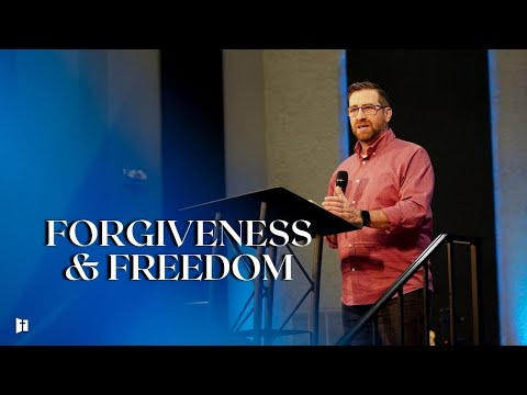 Forgiveness & Freedom | Pastor Matt Holcomb