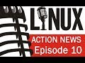 Linux Action News 10