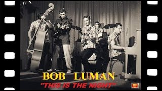 BOB LUMAN - This Is The Night - 1957  (Full song video)