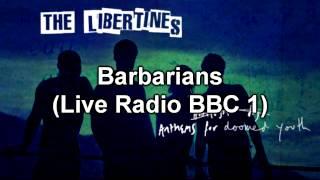 The Libertines - Barbarians (BBC Radio 1)