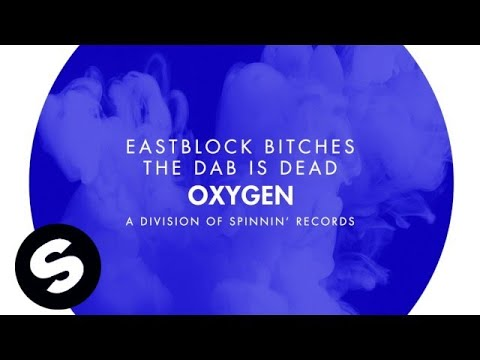 Eastblock Bitches - The Dab Is Dead