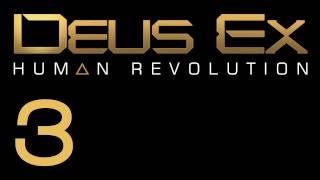 Прохождение Deus Ex: Human Revolution (с живым комментом) Ч. 3