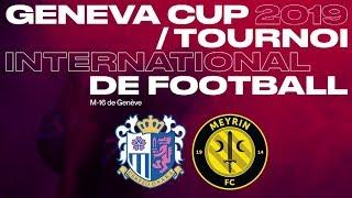 Geneva Cup 2019 Cerezo Osaka VS Meyrin FC