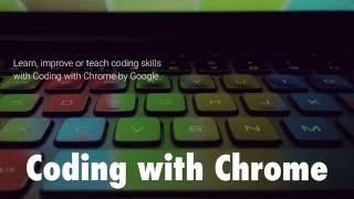 جوجل تطلق تطبيق Coding with Chrome لتعليم البرمجة ضمن المتصفح