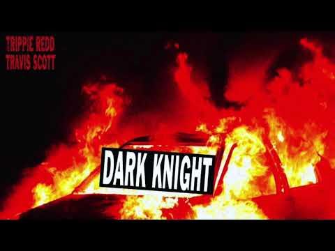 Trippie Redd - Dark Knight Dummo ( Featuring Travis Scott )