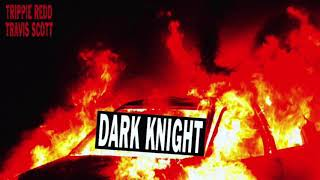 Trippie Redd Dark Knight Dummo Featuring Travis Scott