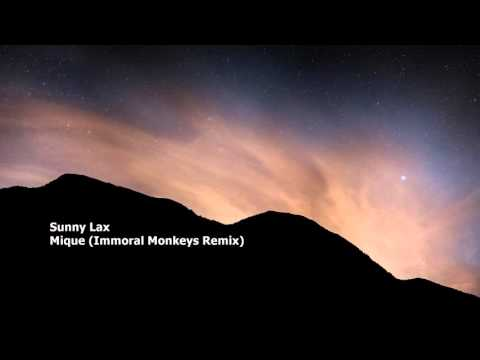 Sunny Lax - Mique (Immoral Monkeys Remix)