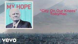 TobyMac - City On Our Knees (Lyric)