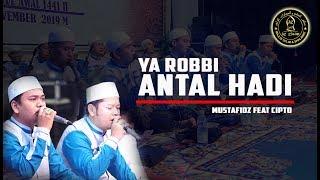 Download Ya Robbi Antal Hadi - Mustafidz Feat Cipto Azzahir - Majelis Azzahir Live Show