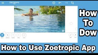 Gambar cover how to download zoetropic app | how to use zoetropic app | zoetropic - photo in motion photo editing