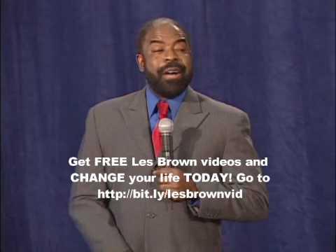 Les Brown Motivational Speaker | FREE Les Brown Videos -  http://bit ly/lesbrownvid