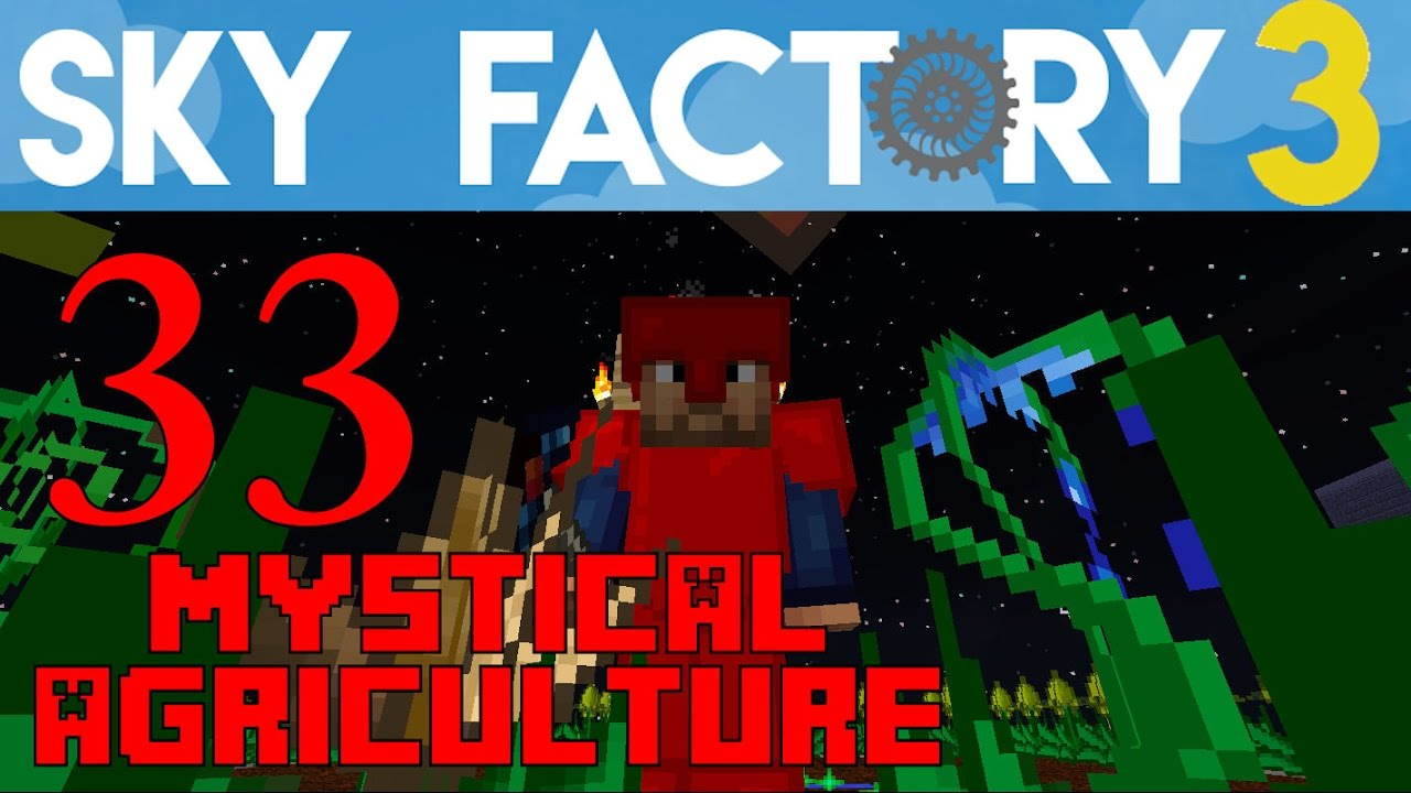 Ep 33 / Mystical Agriculture Part 1 of 3 / Sky Factory 3 0