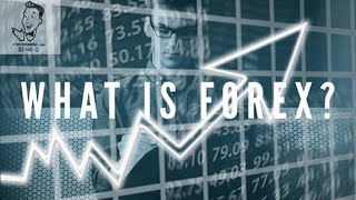 What is Forex? | FxProNow | Leader in Forex Trading Education