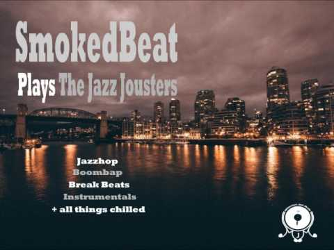 SmokedBeat plays The Jazz Jousters - A Jazzhop mix from Montreal...