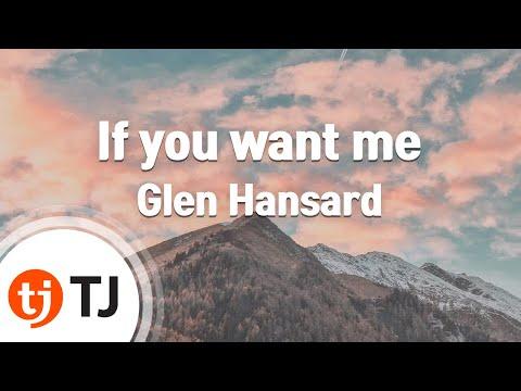 [TJ노래방] If you want me - Glen Hansard / TJ Karaoke
