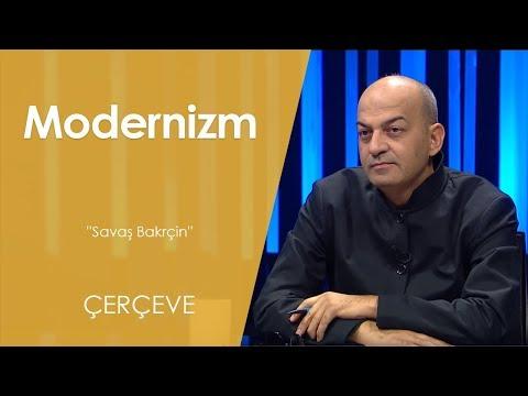 Modernizm | Çerçeve - 27.Bölüm ''Savaş Bakrçin''