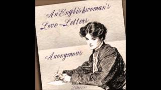 An Englishwoman's Love-Letters (FULL Audio Book) 13-19