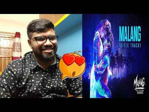 Malang: Title Song Video Reaction | Aditya Roy Kapur, Disha Patani, Anil K, Kunal K | Ved Sharma