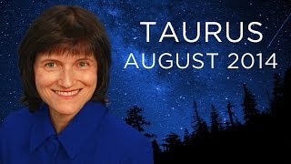 TAURUS AUGUST 2014 Astrology