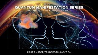 Marina Jacobi - Quantum Manifestation - PART 6 - Stop - Transform - Move On
