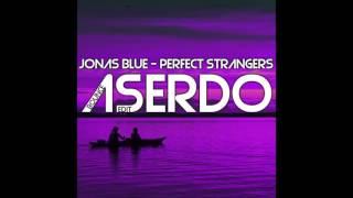 Jonas Blue - Perfect Strangers (Aserdo Bounce Edit)