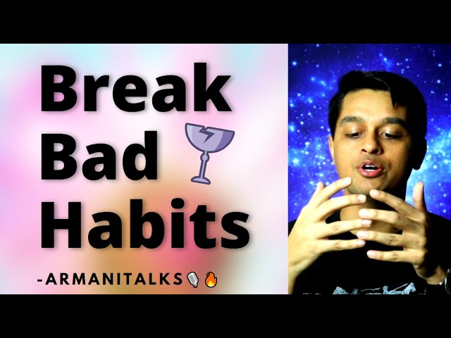 How to Remove Bad Habits from Life | Replacing Bad Habits with Good Ones