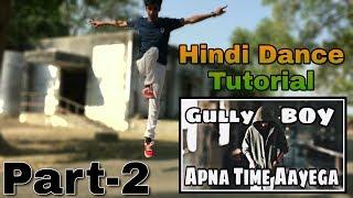 Apna Time Aayega Advanced Dance Choreography By Himanshu Vasava TUTORIAL - PART 2
