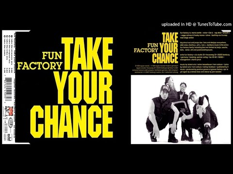 Fun Factory – Take Your Chance (Take The Original Mix Take Your Chance– 1994)