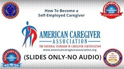 How To Be a Self Employed Caregiver