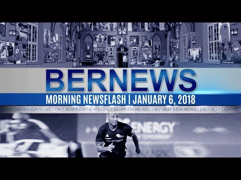 Bernews Newsflash For Saturday January 6, 2018
