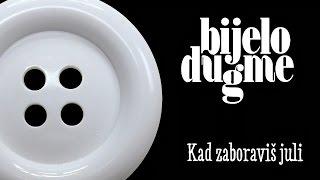 Bijelo Dugme - Kad Zaboravis Juli + Tekst