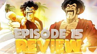 Dragon Ball Super Episode 15 Review~Super Saiyan God Mr Satan