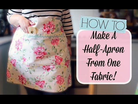 How To Make a Half-Apron with One Fabric!