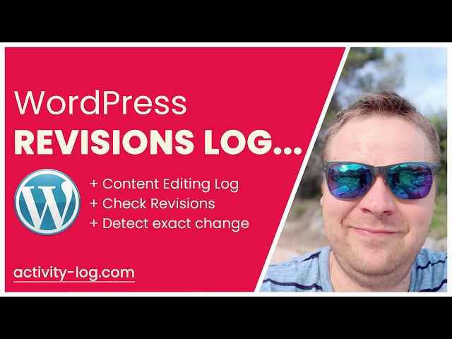 WordPress Activity Log - Content Editing Activity Log Revisions