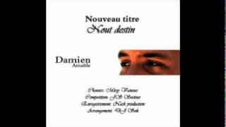 Damien Amable- Nout destin