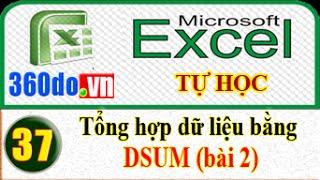 Tự học Excel hiệu quả nhất: DSUM - Tổng hợp dữ liệu với các điều kiện phức tạp (Bài 37)