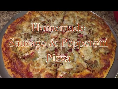 Pepperoni & Sausage Pizza Recipe (HOW TO MAKE A SAUSAGE & PEPPERONI PIZZA FROM SCRATCH)