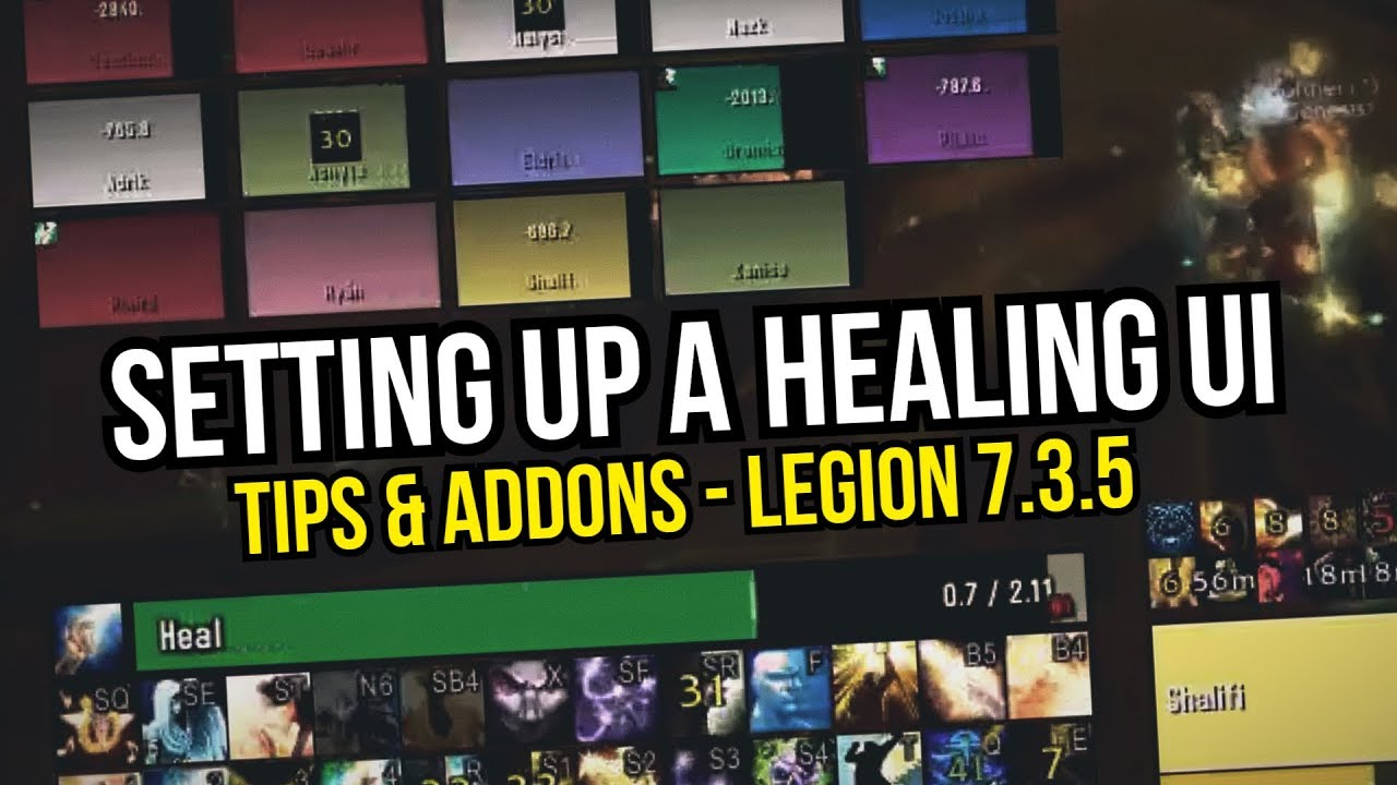 [WoW] Healing UI Setup Guide (BfA 8 0) - Tips & Addons