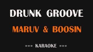 Download Maruv & Boosin - Drunk Groove (Karaoke version) [Караоке KC] Mp3 and Videos