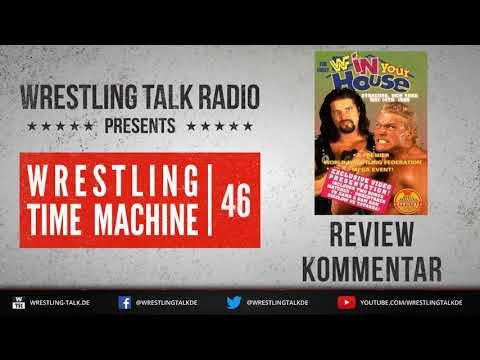 [WTR #693] Wrestling Time Machine: WWF In Your House 1 Kommentar & Review