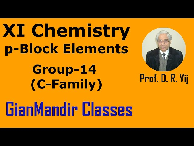 XI Chemistry | p-Block Elements | Group-14 (C-Family) by Ruchi Ma'am